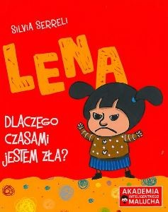 """Okładka książki Silvia Serreli """"Lena - Dlaczego czasami jestem zła?"""""""