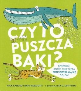 """Okładka książki Nick Caruso i Dani Rabaiotti """"Czy to puszcza bąki? : dziecięcy przewodnik po sekretnym gazowym życiu zwierząt"""""""