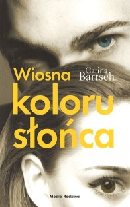 """Okładka książki Carina Bartsch """"Wiosna koloru słońca"""""""