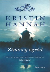 "Okładka książki Kristin Hannah ""Zimowy ogród"""