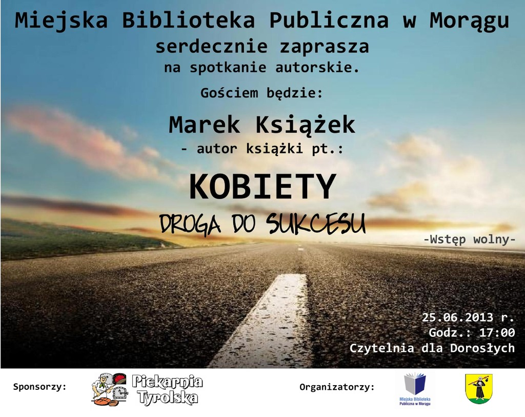 Plakat spotkania autorskiego z Markiem Książkiem, w tle zdjęcie asfaltowej drogi tuż przy jezdni ciągnącej się po horoyzont