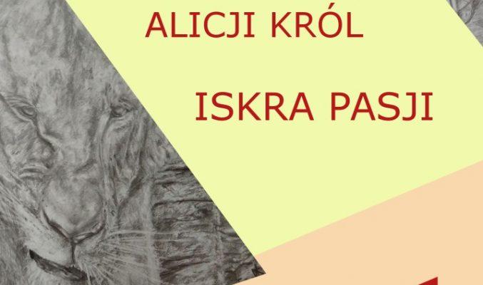 """Plakat wystawy rysunku Alicji Król """"Iskra pasji"""""""
