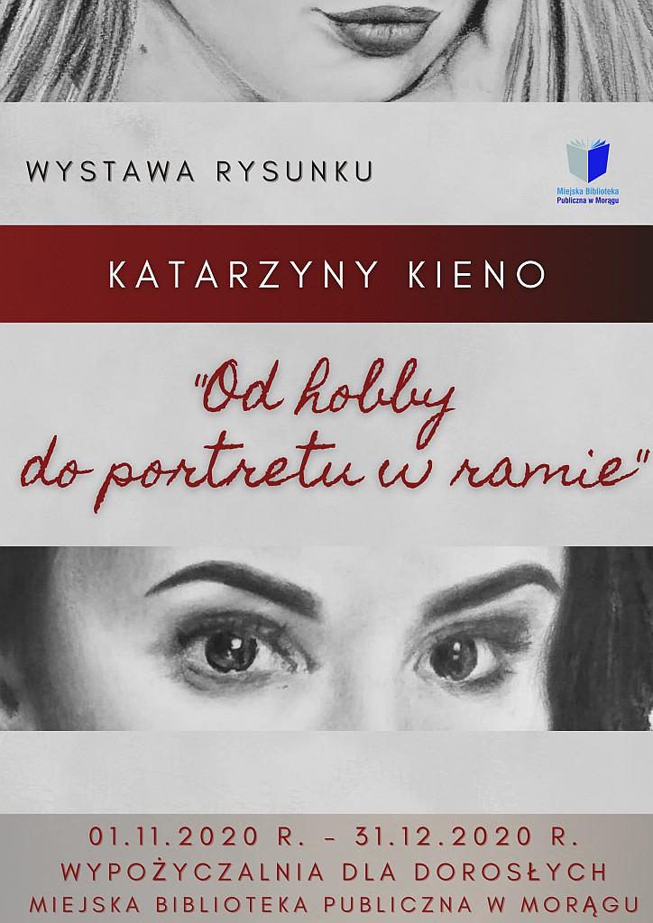 """Plakat wystawy rysunku Katarzyny Kieno """"Od hobby do portretu w ramie"""", na plakacie dwa paski z fragmentami rysunku: jeden przedstawiający oczy i drugi - usta"""