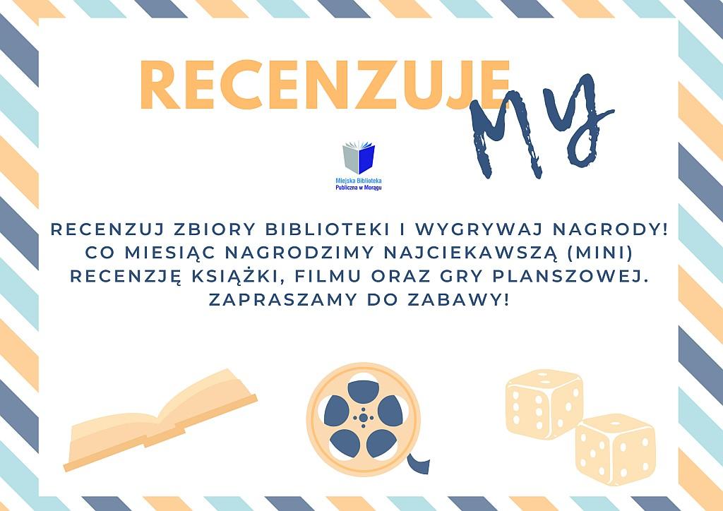 """Plakat konkursu """"RecenzujeMY"""", u dołu grafiki otwartej książki, szpuli kinowej z filmem i 2 kostek do gry"""