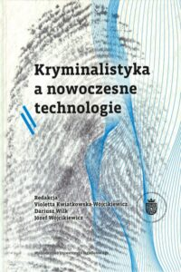 """Okładka książki """"Kryminalistyka a nowoczesne technologie"""""""