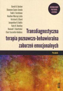 """Okładka książki """"Transdiagnostyczna terapia poznawczo-behawioralna zaburzeń emocjonalnych"""""""