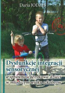 """Okładka książki """"Dysfunkcje integracji sensorycznej a sprawność językowa dzieci w młodszym wieku szkolnym"""""""