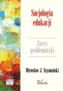 """Okładka książki """"Socjologia edukacji. Zarys problematyki"""""""
