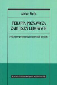 """Okładka książki """"Terapia poznawcza zaburzeń lękowych"""""""
