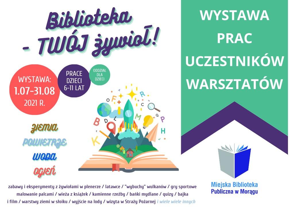 """Plakat zajęć dla dzieci """"Biblioteka - TWÓJ żywioł!"""" z wzmianką o wystawie prac uczestników"""