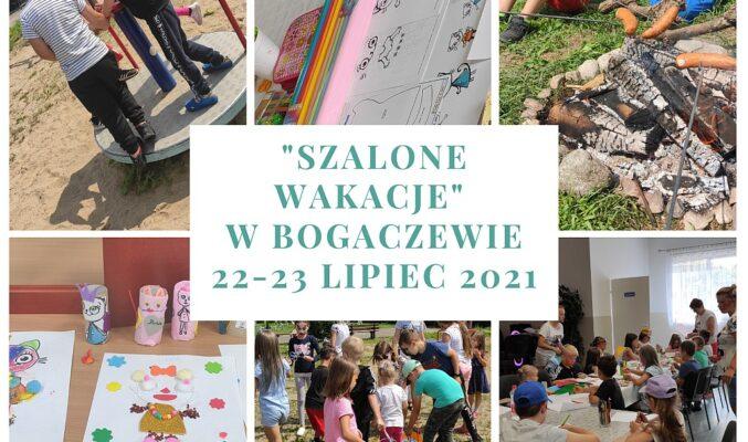 """Plakat zajęć dla dzieci """"Szalone wakacje w Bogaczewie 22-23 lipiec 2021""""; dookoła napisu 6 zdjęć: dzieci na mini karuzeli, dzieci przy ognisku, dzieci przy stole, prace plastyczne dzieci"""