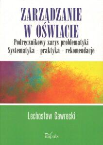 """Okładka książki """"Zarządzanie w oświacie - podręcznikowy zarys problematyki. Systematyka-praktyka-rekomendacje"""""""