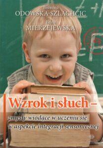 """Okładka książki """"Wzrok i słuch - zmysły wiodące w uczeniu się w aspekcie integracji sensorycznej"""""""