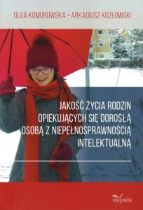 """Okładka książki """"Jakość życia rodzin opiekujących się dorosłą osobą z niepełnosprawnością intelektualną"""""""