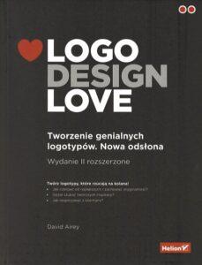 """Okładka książki """"Logo. Design. Love. Tworzenie genialnych logotypów. Nowa odsłona."""""""
