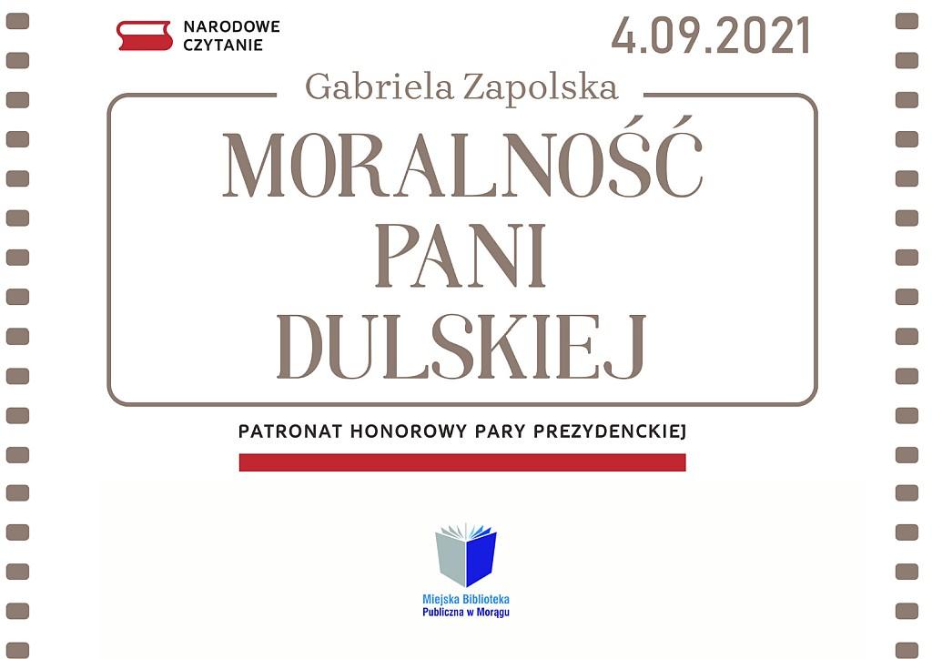 """Plakat Narodowe Czytanie 4.09.2021 - Gabriela Zapolska """"Moralność Pani Dulskiej"""", dopisek """"Patronat honorowy pary prezydencjiej"""""""