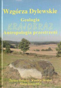 """Okładka książki """"Wzgórza Dylewskie: geologia, krajobraz, antropologia przestrzeni"""""""