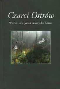 """Okładka książki """"Czarci Ostrów - wielki zbiór podań ludowych z Mazur"""""""