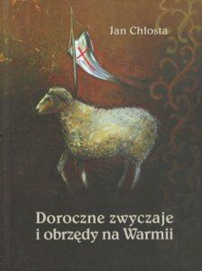 """Okładka książki """"Doroczne zwyczaje i obrzędy na Warmii"""""""
